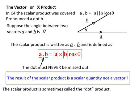b a The Vector or x Product