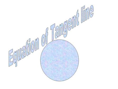 Equation of Tangent line