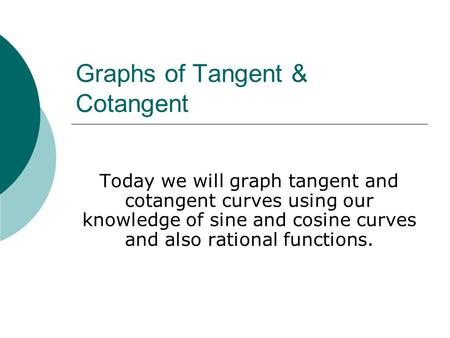 Graphs of Tangent & Cotangent