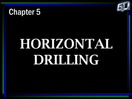 Chapter 5 HORIZONTAL DRILLING.