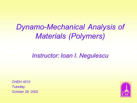 Dynamo-Mechanical Analysis of Materials (Polymers)