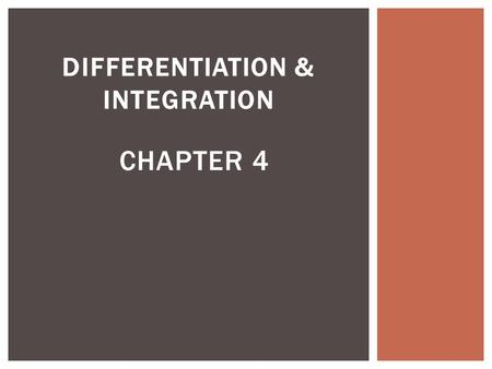 DIFFERENTIATION & INTEGRATION CHAPTER 4.  Differentiation is the process of finding the derivative of a function.  Derivative of INTRODUCTION TO DIFFERENTIATION.
