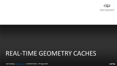 Real-time Geometry Caches