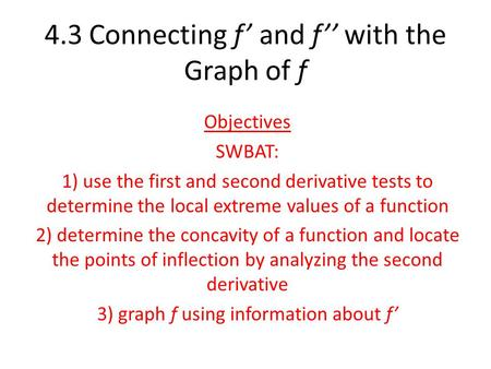4.3 Connecting f' and f'' with the Graph of f