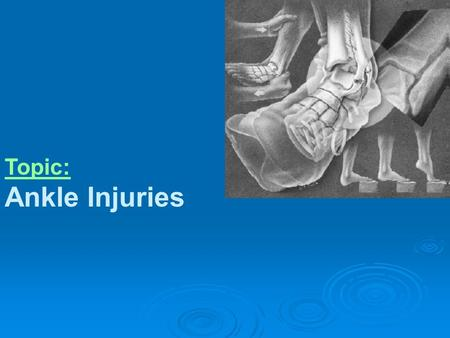 Topic: Ankle Injuries.