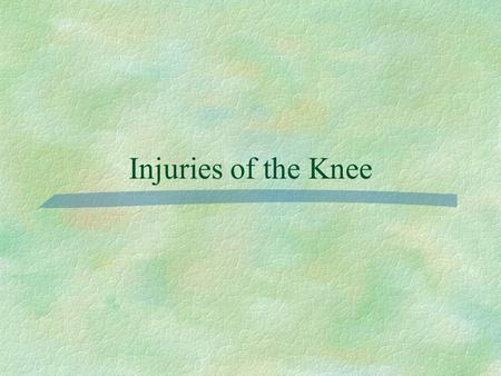 Injuries of the Knee.