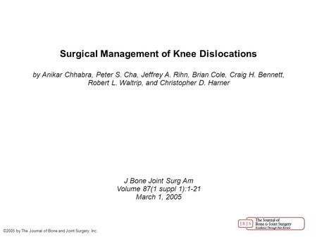 Surgical Management of Knee Dislocations by Anikar Chhabra, Peter S. Cha, Jeffrey A. Rihn, Brian Cole, Craig H. Bennett, Robert L. Waltrip, and Christopher.