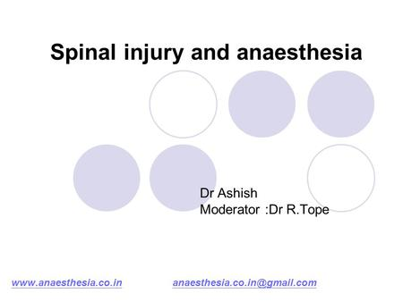 Spinal injury and anaesthesia Dr Ashish Moderator :Dr R.Tope