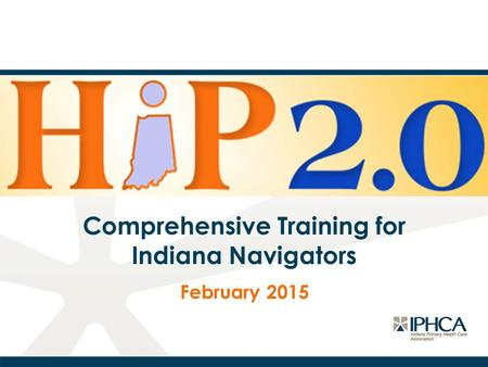 Comprehensive Training for Indiana Navigators February 2015.