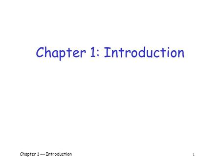 Chapter 1  Introduction 1 Chapter 1: Introduction.