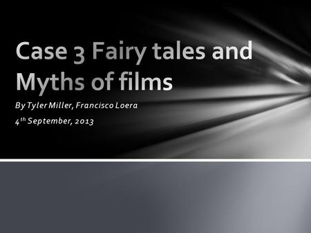 Case 3 Fairy tales and Myths of films