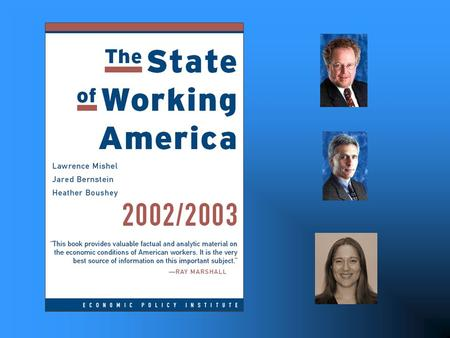 The State of Working America, 2002-03 The labor market recession, which began in October 2000 remains with us. This recession marks the end of the long.