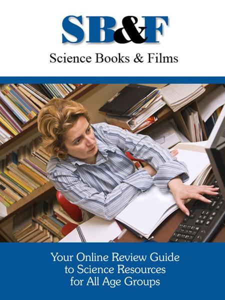 Your Online Review Guide to Science Resources for All Age Groups SB&F helps you make informed purchasing decisions so you can be sure that the money you.