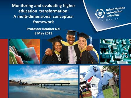 Towards an integrated post-secondary education system in South Africa: A case study of Nelson Mandela Metropolitan University Professor Heather Nel 11.