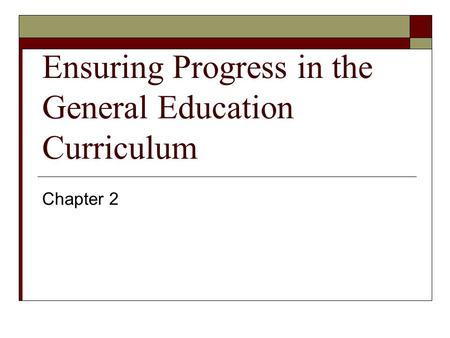 Ensuring Progress in the General Education Curriculum