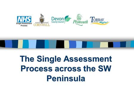 The Single Assessment Process across the SW Peninsula.