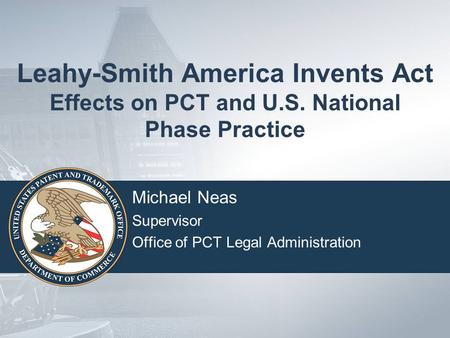 Michael Neas Supervisor Office of PCT Legal Administration