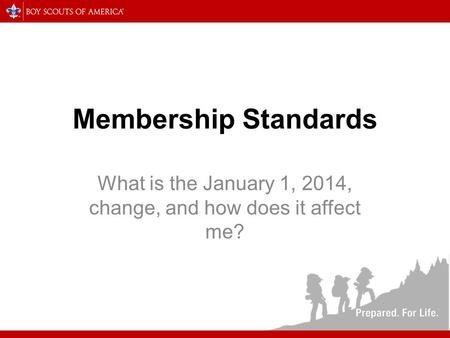 Membership Standards What is the January 1, 2014, change, and how does it affect me?