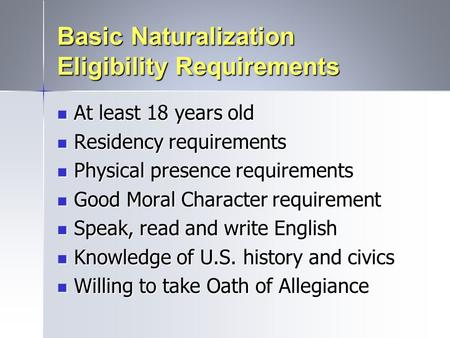 Basic Naturalization Eligibility Requirements