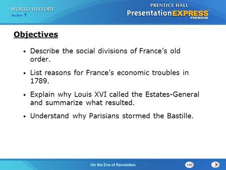 Chapter 25 Section 1 The Cold War BeginsOn the Eve of Revolution Section 1 Describe the social divisions of France's old order. List reasons for France's.