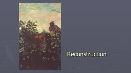 Reconstruction. State of the South Questions of Reconstruction ► How to rebuild the South after the Civil War? ► How to readmit the Confederate.
