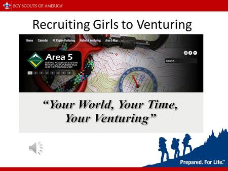 Recruiting Girls to Venturing Recap of Venturing Ages 14-21 – (13 graduated 8 th grade) COED Awards not Ranks Gender Neutral.