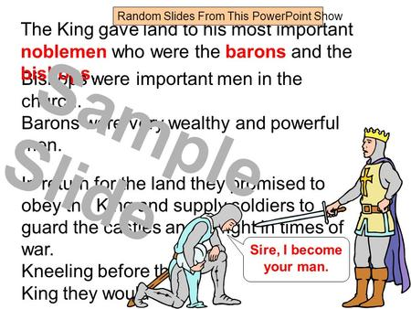 Bishops were important men in the church. Barons were very wealthy and powerful men. In return for the land they promised to obey the King and supply.