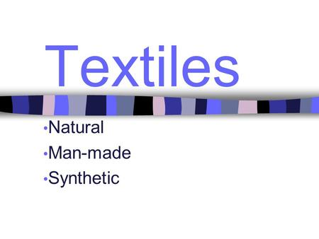 Natural Man-made Synthetic