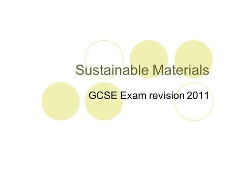 Sustainable Materials GCSE Exam revision 2011. ORGANIC COTTON Organic cotton is grown without the use of commercial pesticides and fertilizers and are.