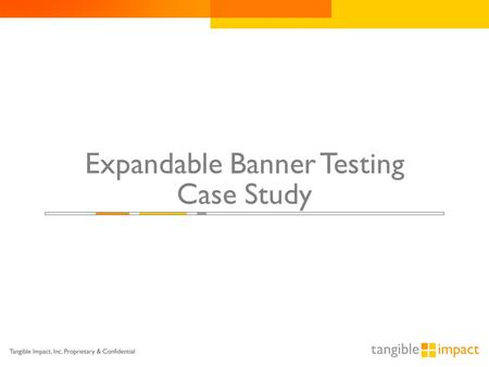 Expandable Banner Testing Case Study. Rich Media Test Scenario  NIVEA needed to improve several key rich media metrics:  Interaction Rate  Action rate.