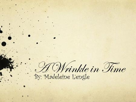 A Wrinkle in Time By: Madeleine L'engle. A Wrinkle in Time *This is a fiction book. *I recommend this book A Wrinkle in Time. It is a story about friend.