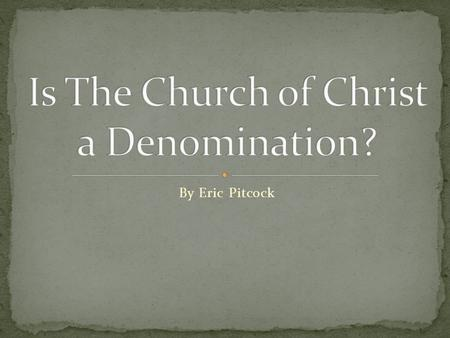 Is The Church of Christ a Denomination?
