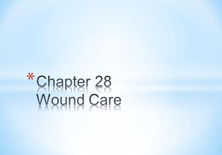 Wound: is a break in the skin and mucous membrane. Wound is a portal entry for microbes. Wounds results from many different causes: -surgical incisions.