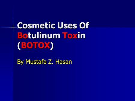 Cosmetic Uses Of Botulinum Toxin (BOTOX) By Mustafa Z. Hasan.