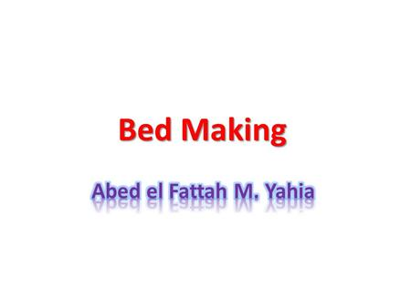 Bed Making Abed el Fattah M. Yahia.