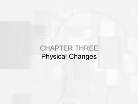 CHAPTER THREE Physical Changes. Why Do We Age?—Biological Theories Rate-of-Living Theories Limited energy to expend in a lifetime Excess calories may.