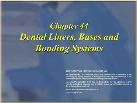 Chapter 44 Dental Liners, Bases and Bonding Systems