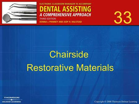 33 Chairside Restorative Materials. 2 Introduction Materials are generally divided and categorized according to their functions. The American Dental Association.