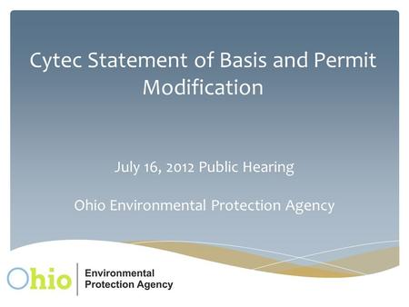 Cytec Statement of Basis and Permit Modification July 16, 2012 Public Hearing Ohio Environmental Protection Agency.
