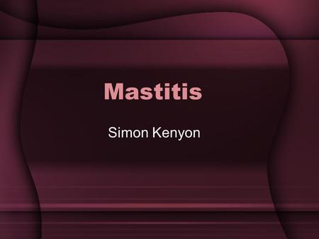 Mastitis Simon Kenyon.