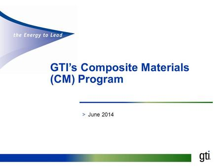 GTI's Composite Materials (CM) Program