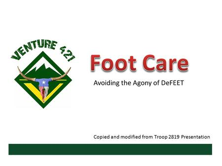 Avoiding the Agony of DeFEET Copied and modified from Troop 2819 Presentation.