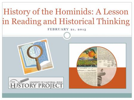 History of the Hominids: A Lesson in Reading and Historical Thinking FEBRUARY 21, 2013.