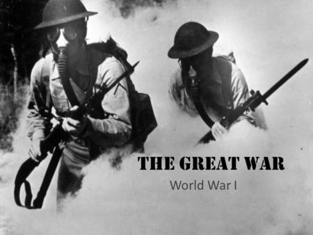 The Great War World War I.