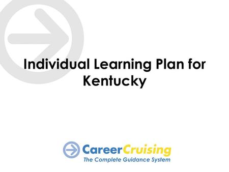 Individual Learning Plan for Kentucky. Background: Data Integration State-wide unique student identifiers are used to link information from a number of.