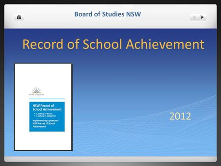 Record of School Achievement 2012 Board of Studies NSW.