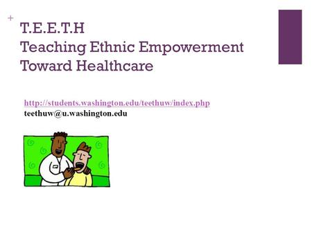 + T.E.E.T.H Teaching Ethnic Empowerment Toward Healthcare