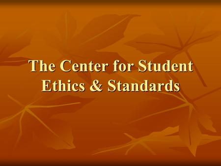The Center for Student Ethics & Standards. CSES Staff Robert KellyAssociate Dean of Students Robert KellyAssociate Dean of Students