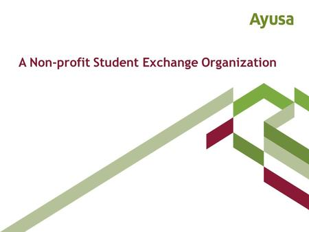 "A Non-profit Student Exchange Organization. Importance of Youth Exchange ""Exchanges can form a foundation of understanding and lasting partnerships, not."