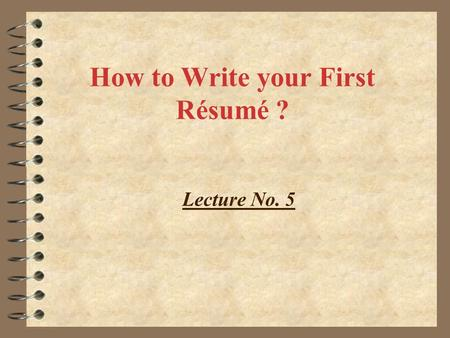 How to Write your First Résumé ?